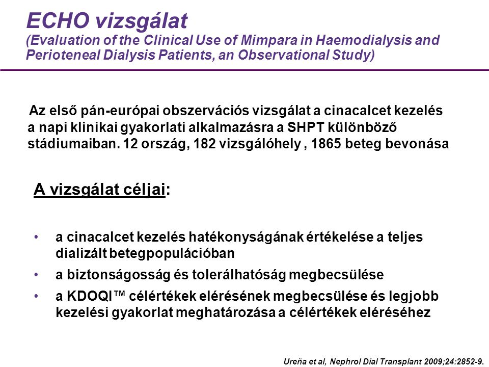 ECHO vizsgálat (Evaluation of the Clinical Use of Mimpara in Haemodialysis and Perioteneal Dialysis Patients, an Observational Study) Az első pán-euró