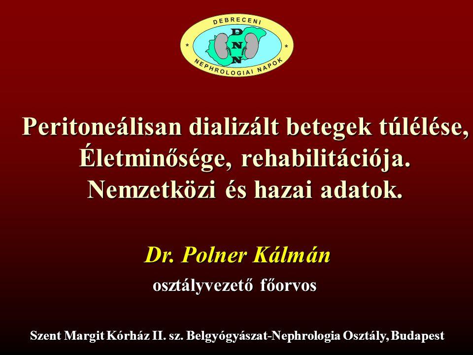 Peritoneálisan dializált betegek túlélése, Életminősége, rehabilitációja. Nemzetközi és hazai adatok. Szent Margit Kórház II. sz. Belgyógyászat-Nephro