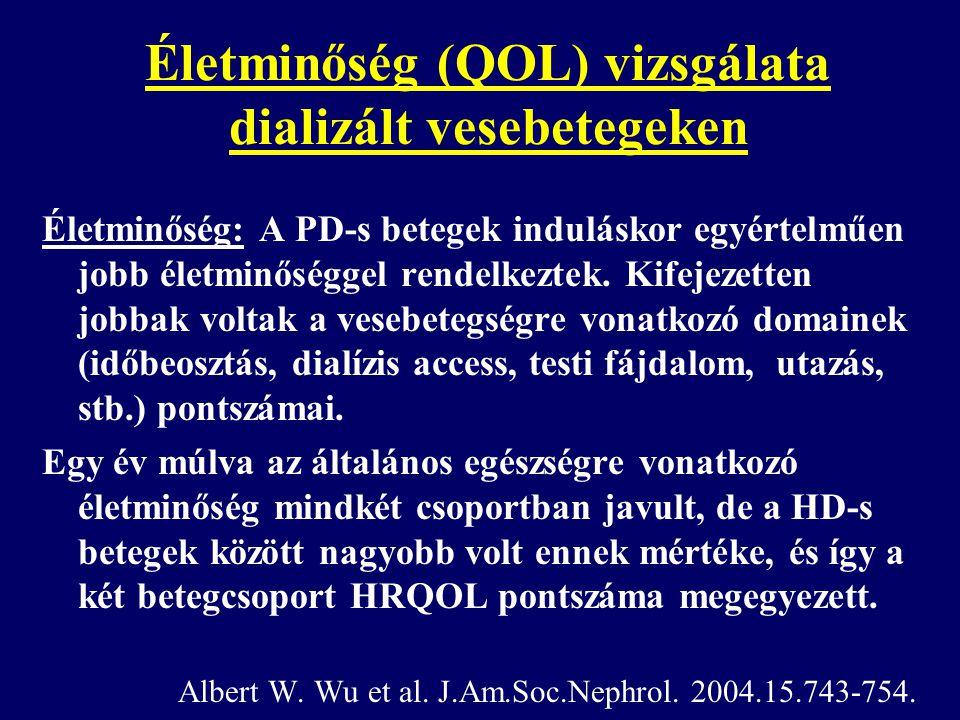 Életminőség (QOL) vizsgálata dializált vesebetegeken Életminőség: A PD-s betegek induláskor egyértelműen jobb életminőséggel rendelkeztek. Kifejezette
