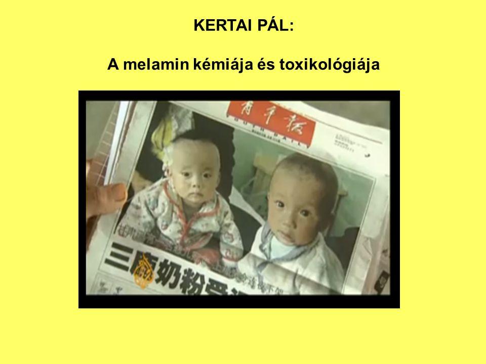KERTAI PÁL: A melamin kémiája és toxikológiája