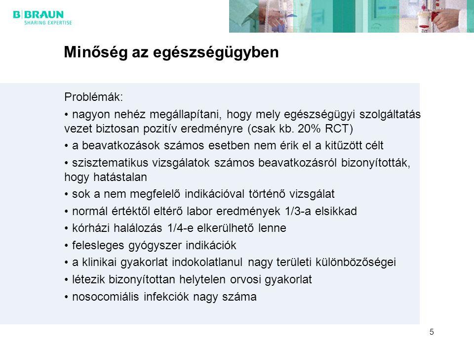 Minőség az egészségügyben Problémák: nagyon nehéz megállapítani, hogy mely egészségügyi szolgáltatás vezet biztosan pozitív eredményre (csak kb. 20% R