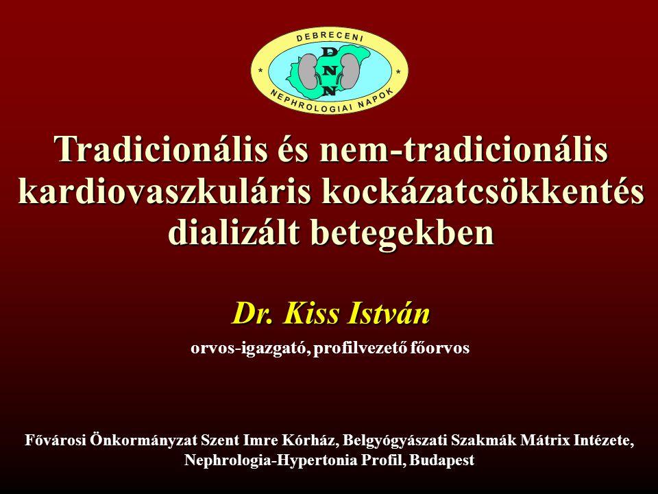 Tradicionális és nem-tradicionális kardiovaszkuláris kockázatcsökkentés dializált betegekben Dr.
