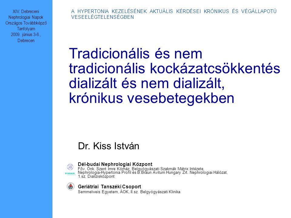 Tradicionális és nem tradicionális kockázatcsökkentés dializált és nem dializált, krónikus vesebetegekben Dr.