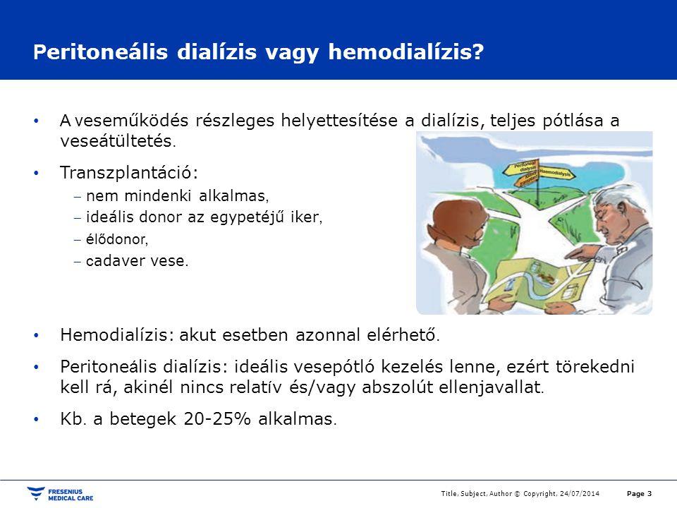 P eritoneális dialízis vagy hemodialízis.