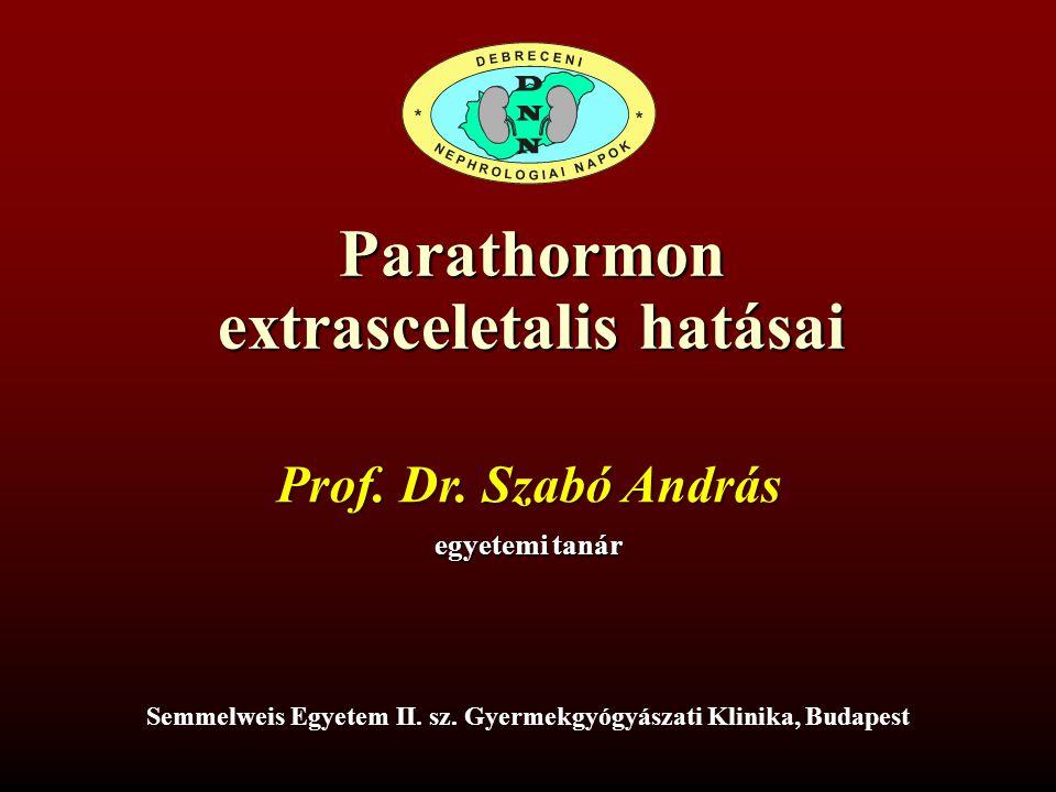 Parathormon extrasceletalis hatásai Semmelweis Egyetem II.