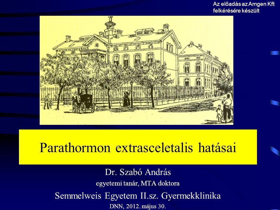 Parathormon extrasceletalis hatásai Dr.