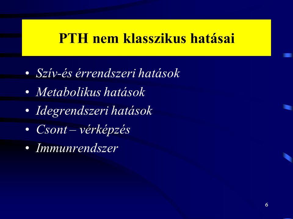 PTH nem klasszikus hatásai Szív-és érrendszeri hatások Metabolikus hatások Idegrendszeri hatások Csont – vérképzés Immunrendszer 6