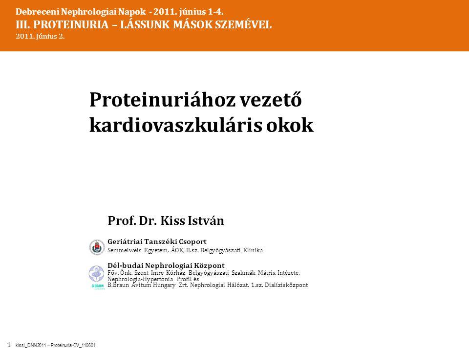 12 kissi_DNN2011 – Proteinuria-CV_110601 METABOLIKUS SZINDRÓMA MIKROALBUMINURIA ATP III – metabolikus szindróma kritérium Bármely három a felsoroltak közül: Abdominális obezitás Triglycerid emelkedés HDL-koleszterin csökkenés Hypertonia Éhgyomri vércukor emelkedés Grundy SM, Circulation 2004; 109: 433-438.; WHO – metabolikus szindróma kritérium Inzulin rezisztencia (egy a felsoroltak közül): 2-es típusú diabetes mellitus, éhgyomri vércukor emelkedés, csökkent glukóz tolerancia + Kettő a felsoroltak közül: Hypertonia, antihypertensiv kezelés Triglycerid emelkedés HDL-koleszterin csökkenés BMI > 30 kg/m 2 Chen et al., Ann Int Med 2004; 140: 167-174.