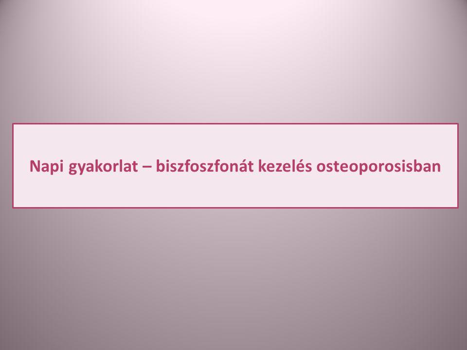 Napi gyakorlat – biszfoszfonát kezelés osteoporosisban