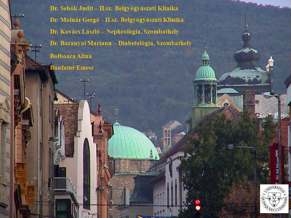 Dr. Sebők Judit – II.sz. Belgyógyászati Klinika Dr. Molnár Gergő - II.sz. Belgyógyászati Klinika Dr. Kovács László – Nephrológia, Szombathely Dr. Bara