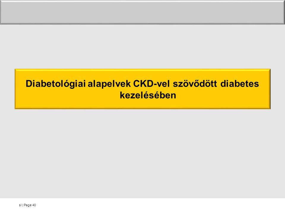 sl | Page Diabetológiai alapelvek CKD-vel szövődött diabetes kezelésében 40
