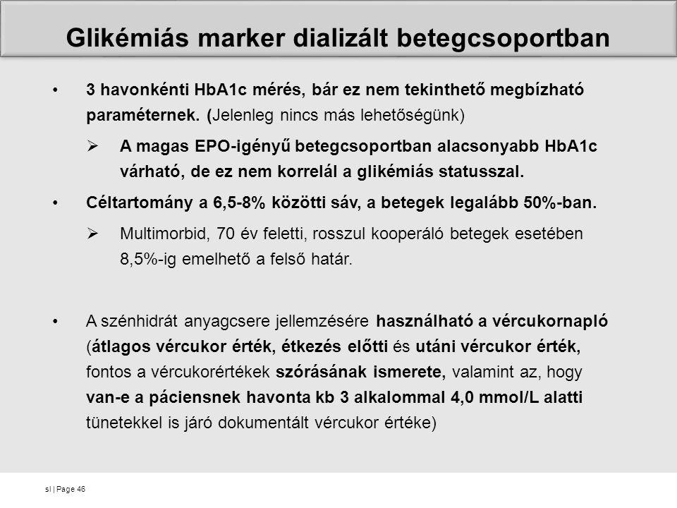 sl   Page46 3 havonkénti HbA1c mérés, bár ez nem tekinthető megbízható paraméternek. (Jelenleg nincs más lehetőségünk)  A magas EPO-igényű betegcsopo