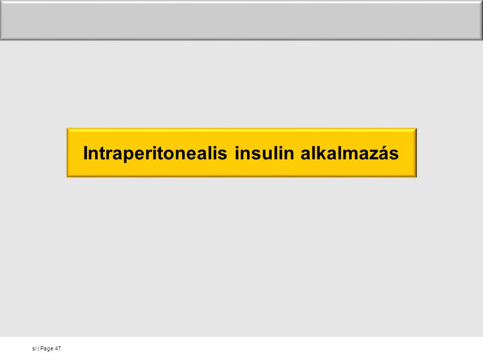 sl   Page47 Intraperitonealis insulin alkalmazás
