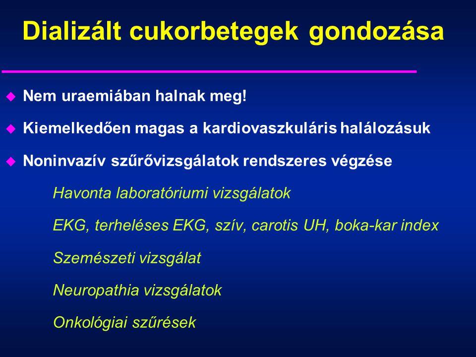 Dializált cukorbetegek gondozása u Nem uraemiában halnak meg! u Kiemelkedően magas a kardiovaszkuláris halálozásuk u Noninvazív szűrővizsgálatok rends