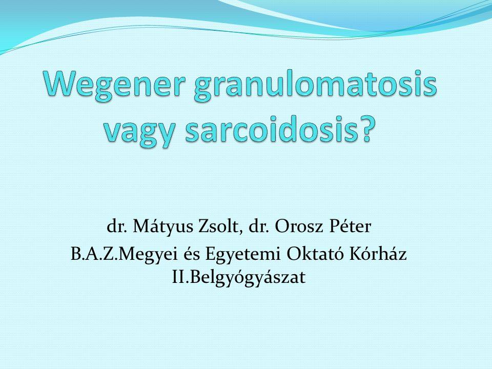 A granulomatosus kórképek - köztük a WG ill sarcoidosis - diagnózisa típusos tünetek, eltérések és lefolyás esetén általában nem nehéz, de a szokatlan, ritka lokalizációjú esetek komoly diagnosztikai kihívást jelenthetnek