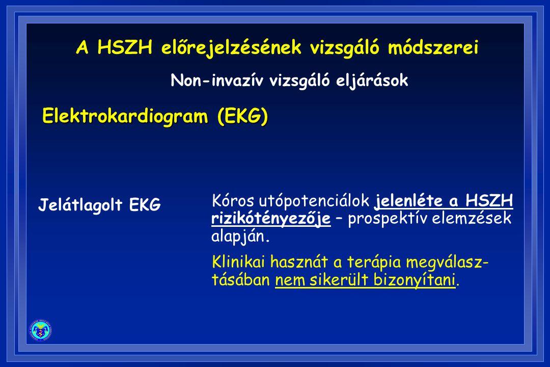 Elektrokardiogram (EKG) Jelátlagolt EKG Kóros utópotenciálok jelenléte a HSZH rizikótényezője – prospektív elemzések alapján. Klinikai hasznát a teráp