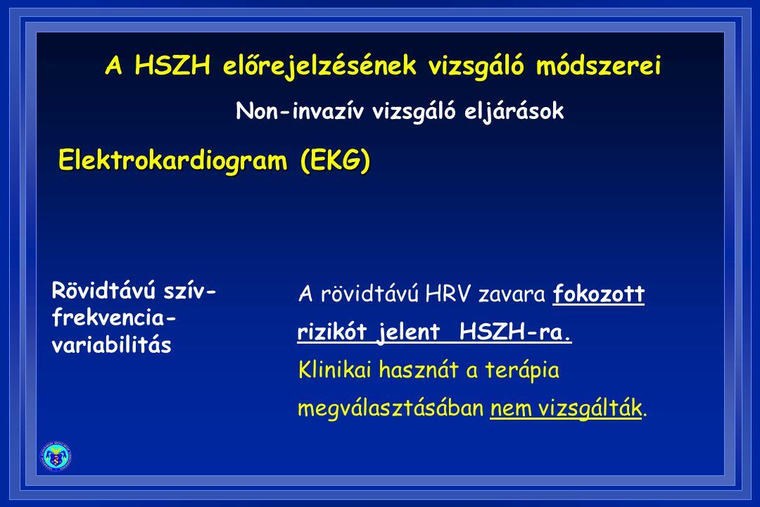 Elektrokardiogram (EKG) Rövidtávú szív- frekvencia- variabilitás A rövidtávú HRV zavara fokozott rizikót jelent HSZH-ra. Klinikai hasznát a terápia me