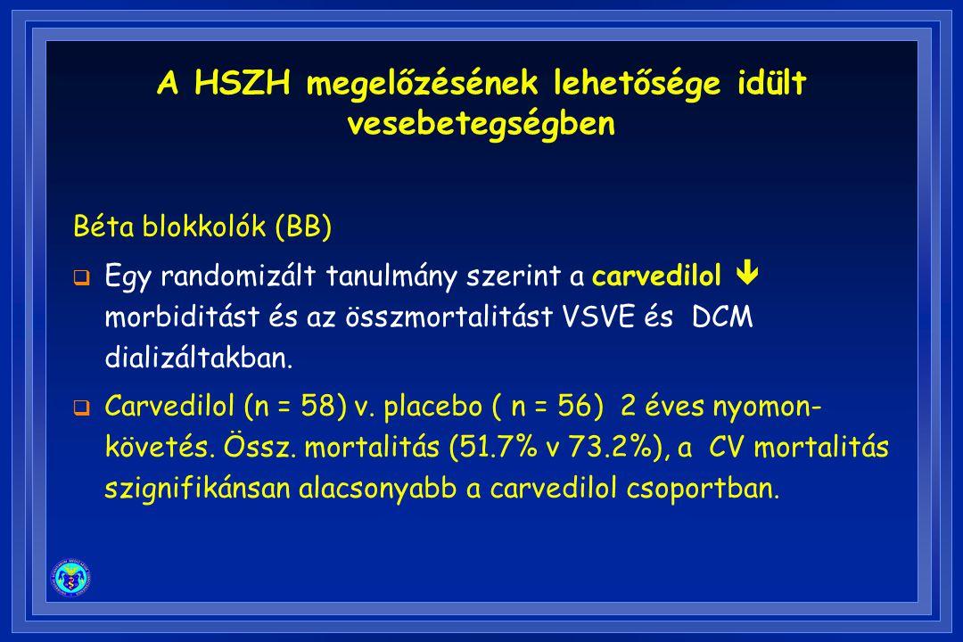 Béta blokkolók (BB)  Egy randomizált tanulmány szerint a carvedilol  morbiditást és az összmortalitást VSVE és DCM dializáltakban.  Carvedilol (n =