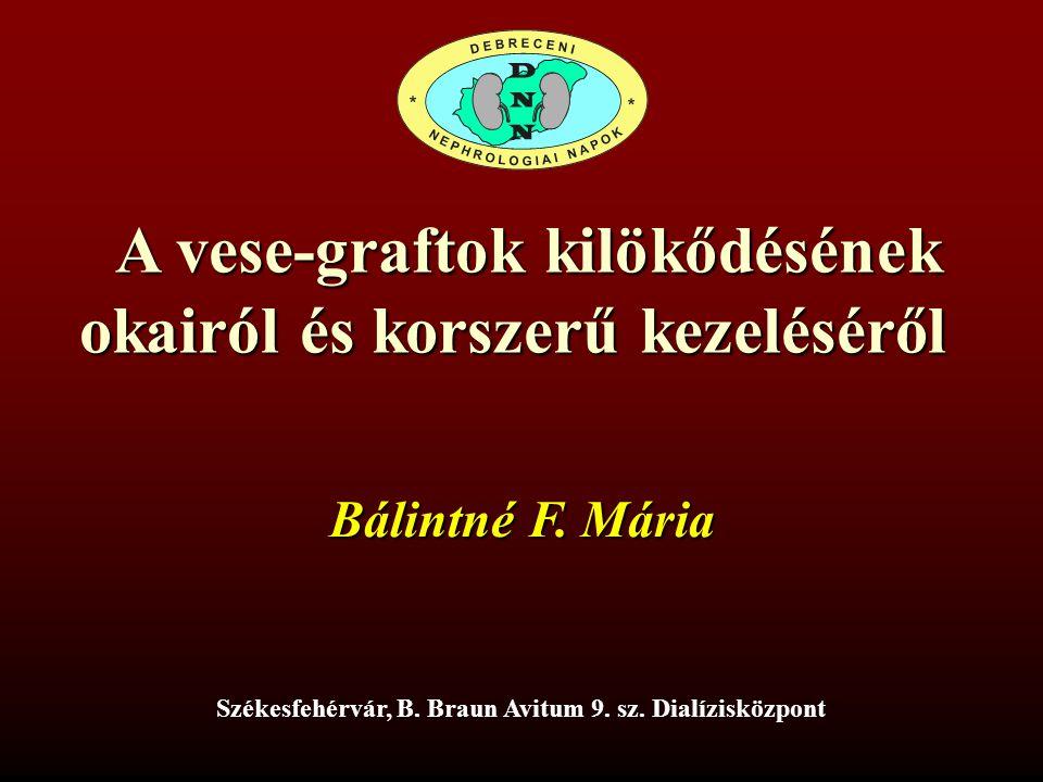 2 A vese-graftok kilökődésének okairól és korszerű kezeléséről Bálintné F.