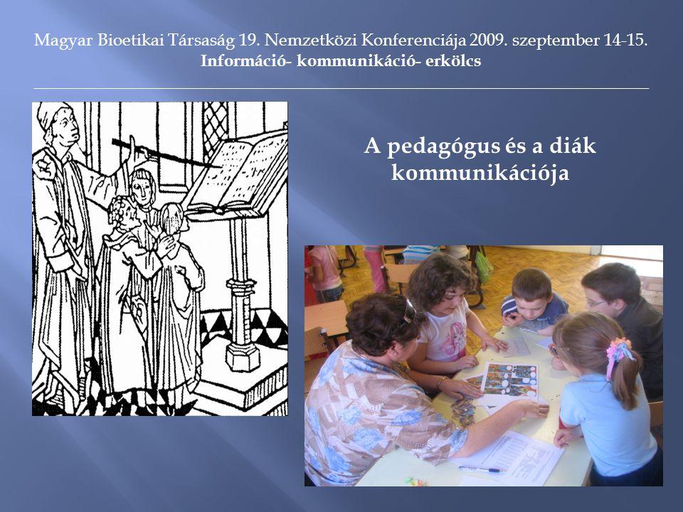 Magyar Bioetikai Társaság 19. Nemzetközi Konferenciája 2009.