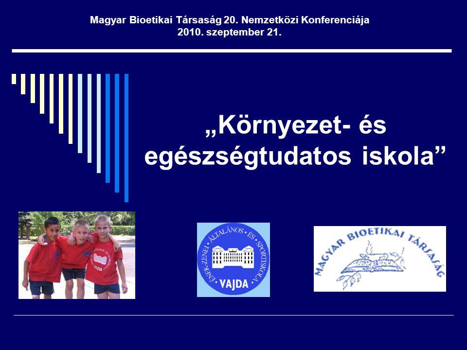 """""""Környezet- és egészségtudatos iskola Magyar Bioetikai Társaság 20."""