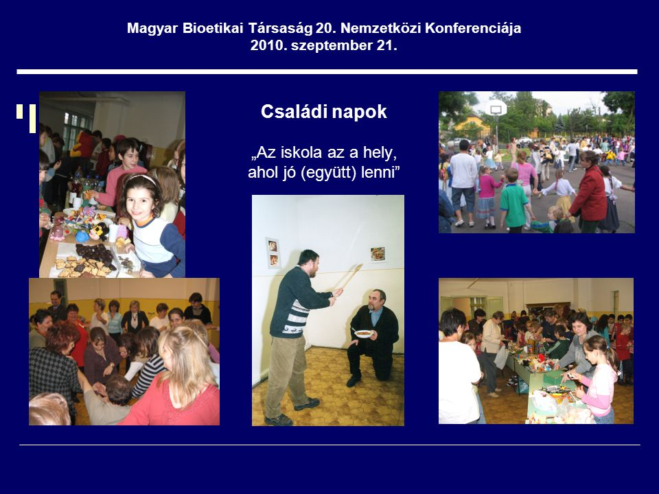 """Családi napok """"Az iskola az a hely, ahol jó (együtt) lenni Magyar Bioetikai Társaság 20."""