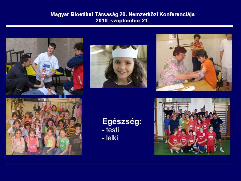 Magyar Bioetikai Társaság 20. Nemzetközi Konferenciája 2010.