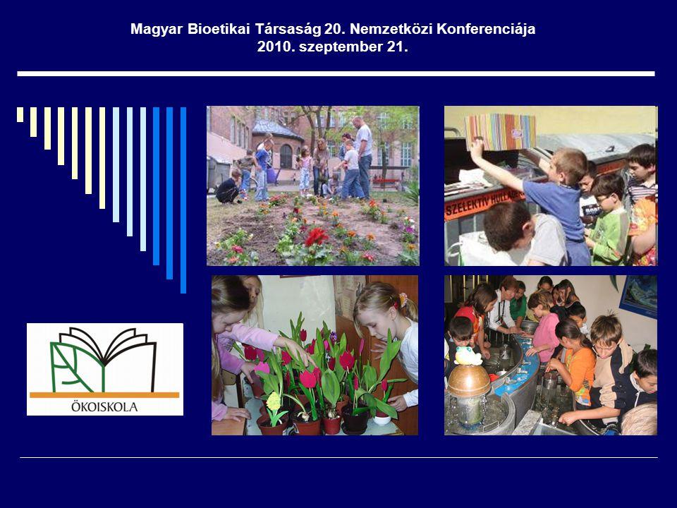 Magyar Bioetikai Társaság 20. Nemzetközi Konferenciája 2010. szeptember 21.