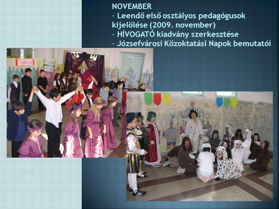 NOVEMBER - Leendő első osztályos pedagógusok kijelölése (2009. november) - HÍVOGATÓ kiadvány szerkesztése - Józsefvárosi Közoktatási Napok bemutatói