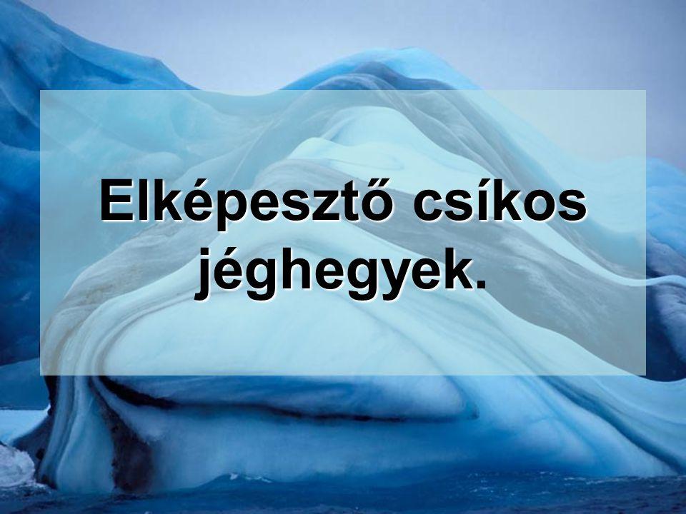 Elképesztő csíkos jéghegyek Elképesztő csíkos jéghegyek.