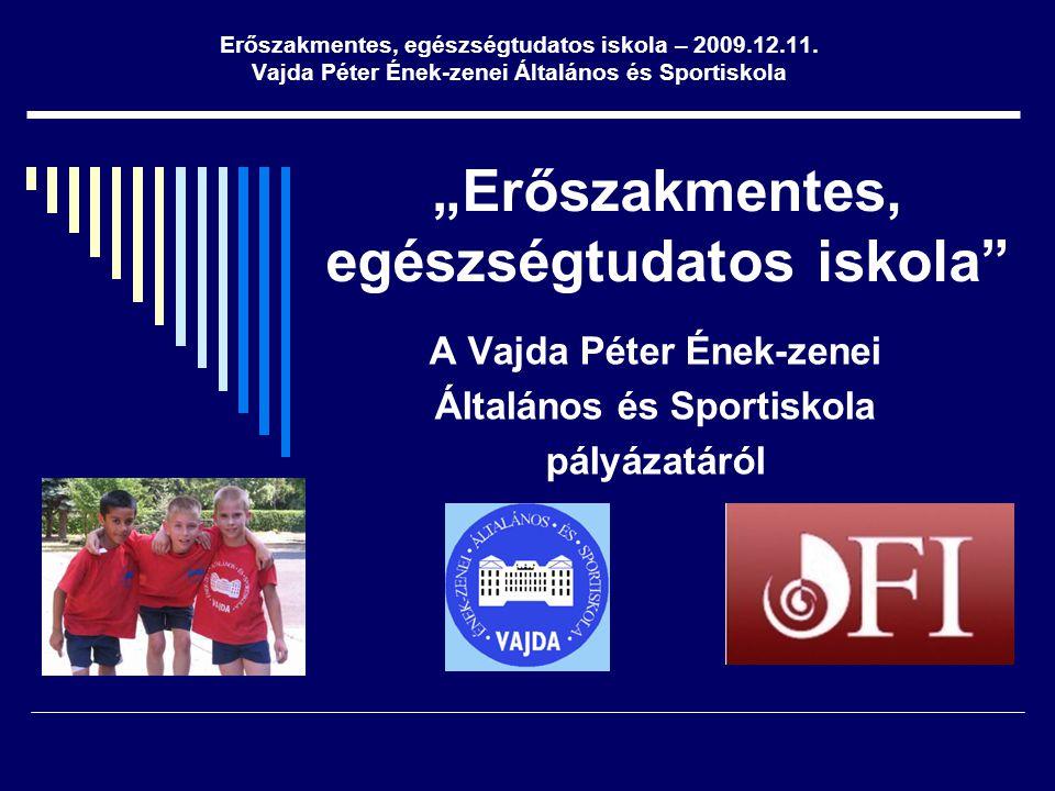 Rekreációs és sport foglalkozások - egészséges életmódra nevelés - közösségfejlesztés - szociális kompetenciák fejlesztése - szabadidő hasznos és tartalmas eltöltése Közép-magyarországi Regionális Egyeztető konferencia 2009.06.30.
