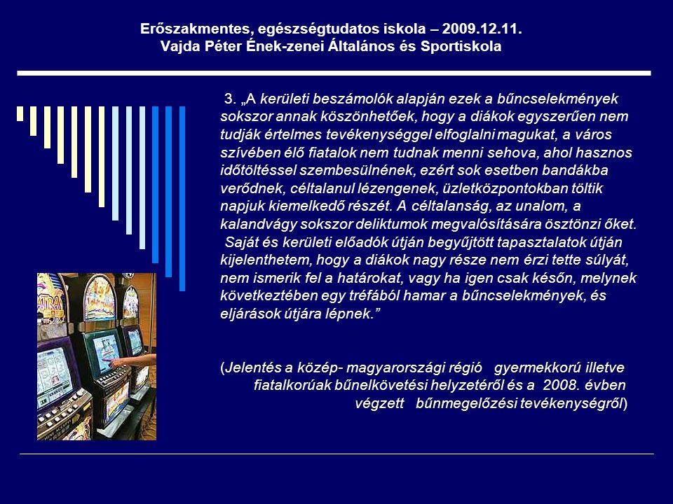 Erőszakmentes, egészségtudatos iskola – 2009.12.11. Vajda Péter Ének-zenei Általános és Sportiskola Jelentés a közép- magyarországi régió gyermekkorú
