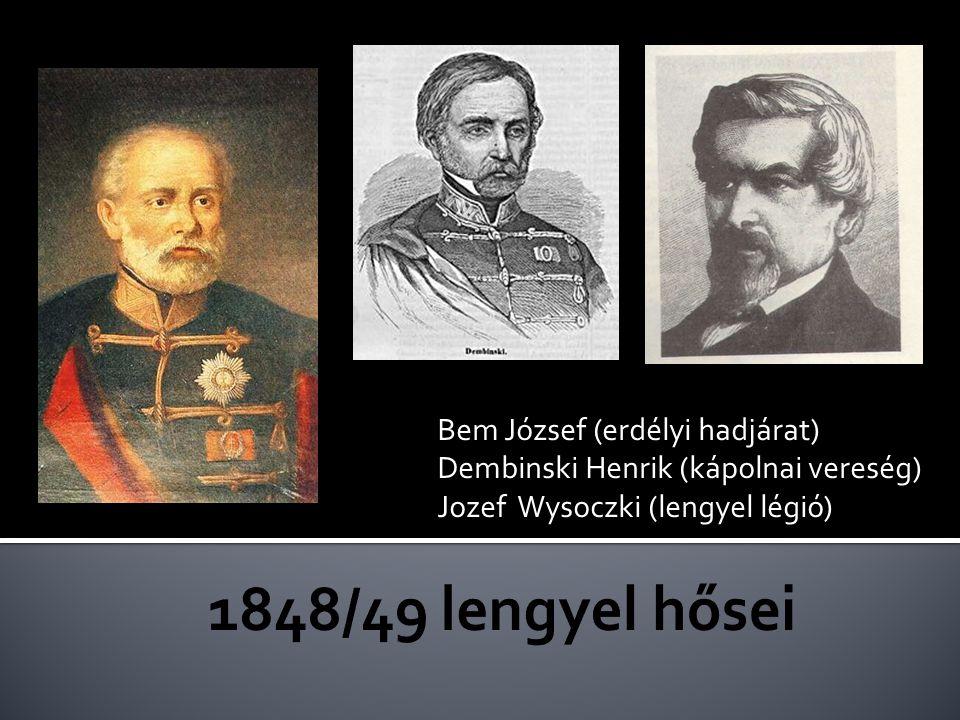 Bem József (erdélyi hadjárat) Dembinski Henrik (kápolnai vereség) Jozef Wysoczki (lengyel légió)