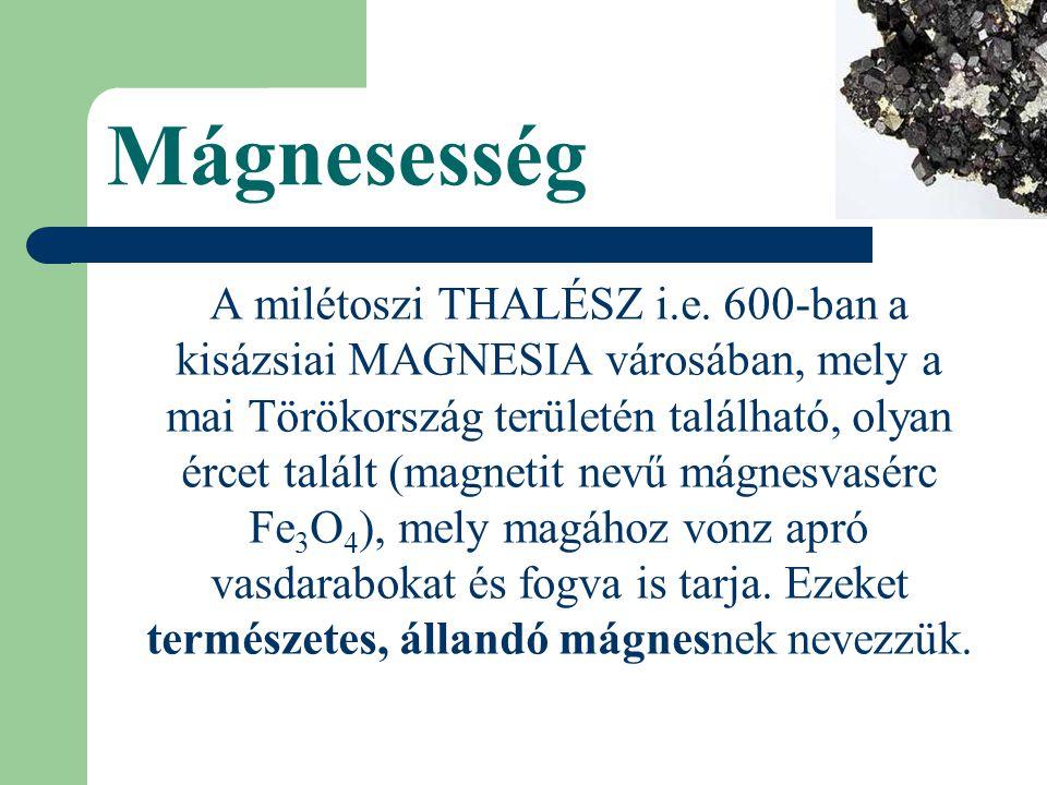 Mágnesesség A milétoszi THALÉSZ i.e.