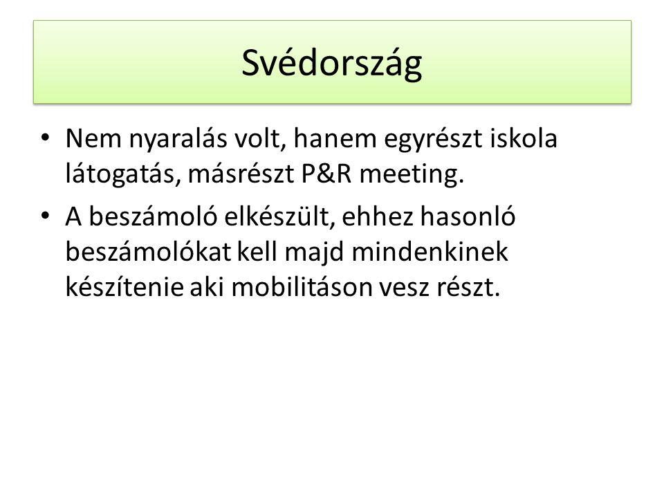 Svédország Nem nyaralás volt, hanem egyrészt iskola látogatás, másrészt P&R meeting.