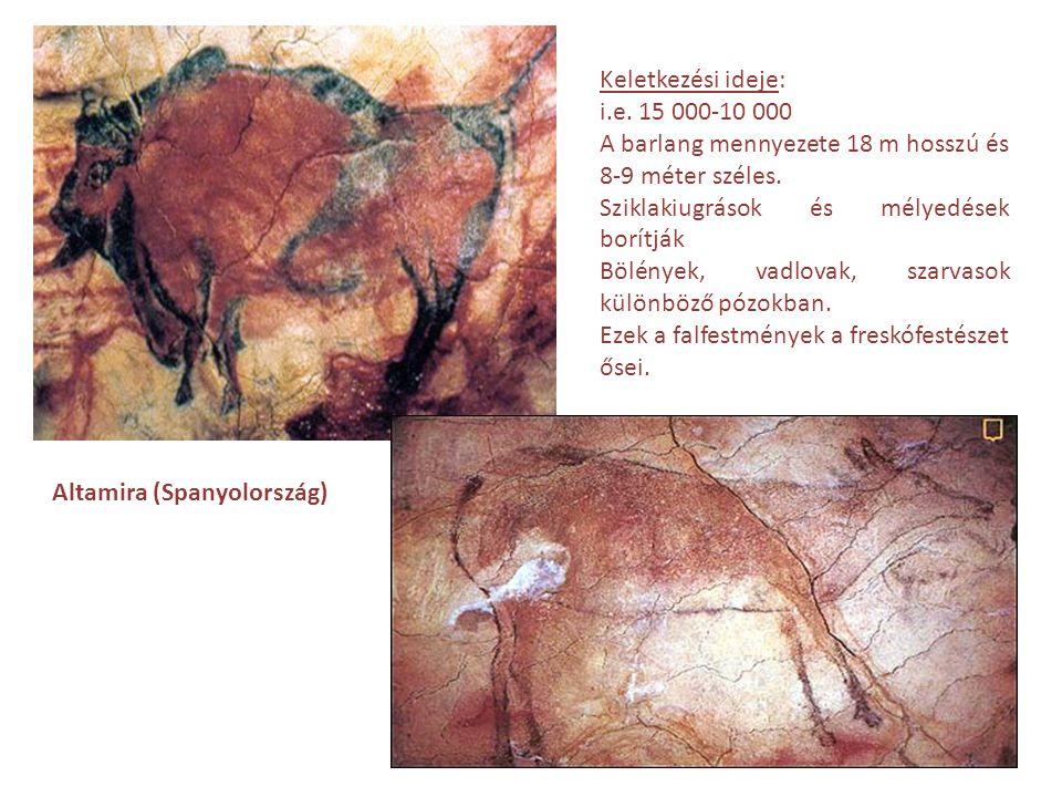 Altamira (Spanyolország) Keletkezési ideje: i.e. 15 000-10 000 A barlang mennyezete 18 m hosszú és 8-9 méter széles. Sziklakiugrások és mélyedések bor