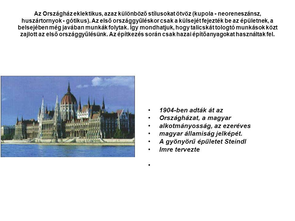 Az Országház eklektikus, azaz különböző stílusokat ötvöz (kupola - neoreneszánsz, huszártornyok - gótikus). Az első országgyűléskor csak a külsejét fe