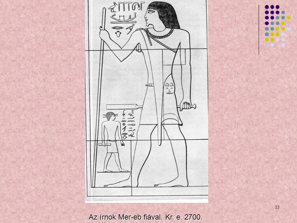 53 Az írnok Mer-eb fiával. Kr. e. 2700.