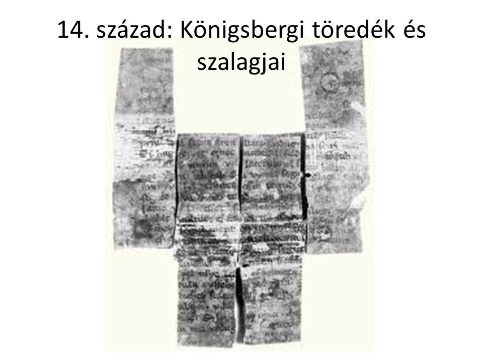 14. század: Königsbergi töredék és szalagjai