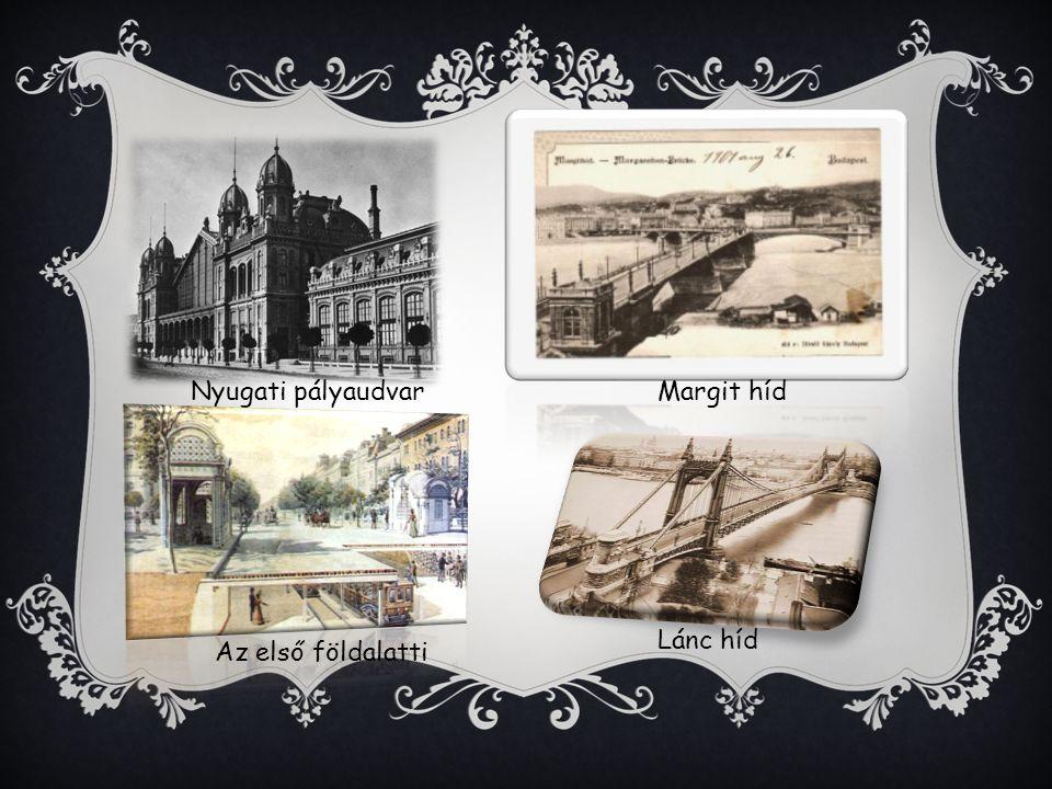Nyugati pályaudvarMargit híd Az első földalatti Lánc híd