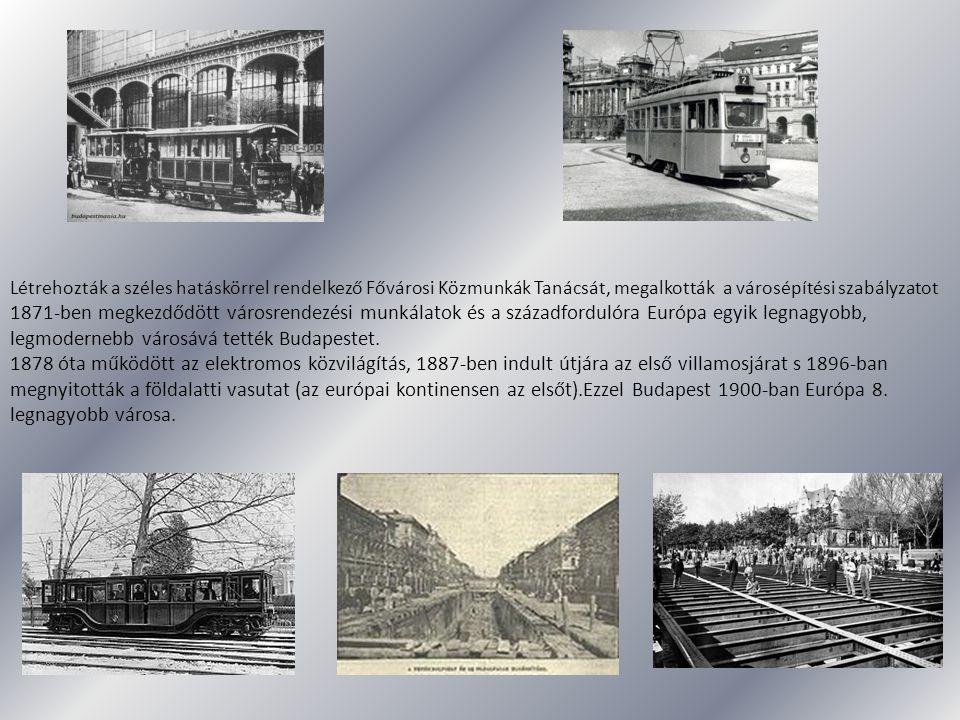 Létrehozták a széles hatáskörrel rendelkező Fővárosi Közmunkák Tanácsát, megalkották a városépítési szabályzatot 1871-ben megkezdődött városrendezési