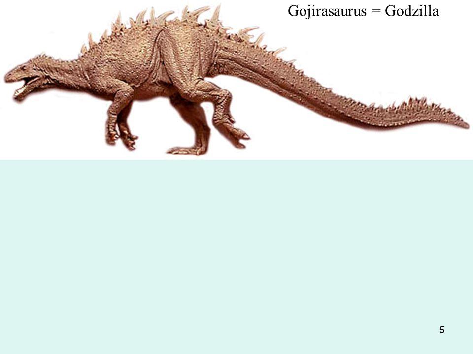 5 Gojirasaurus = Godzilla
