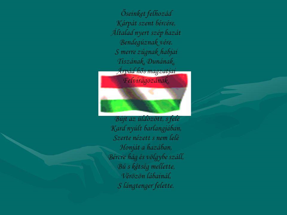 Himnusz A magyar nép zivataros századaiból Isten, áldd meg a magyart Jó kedvvel, bőséggel, Nyújts feléje védő kart, Ha küzd ellenséggel; Bal sors akit