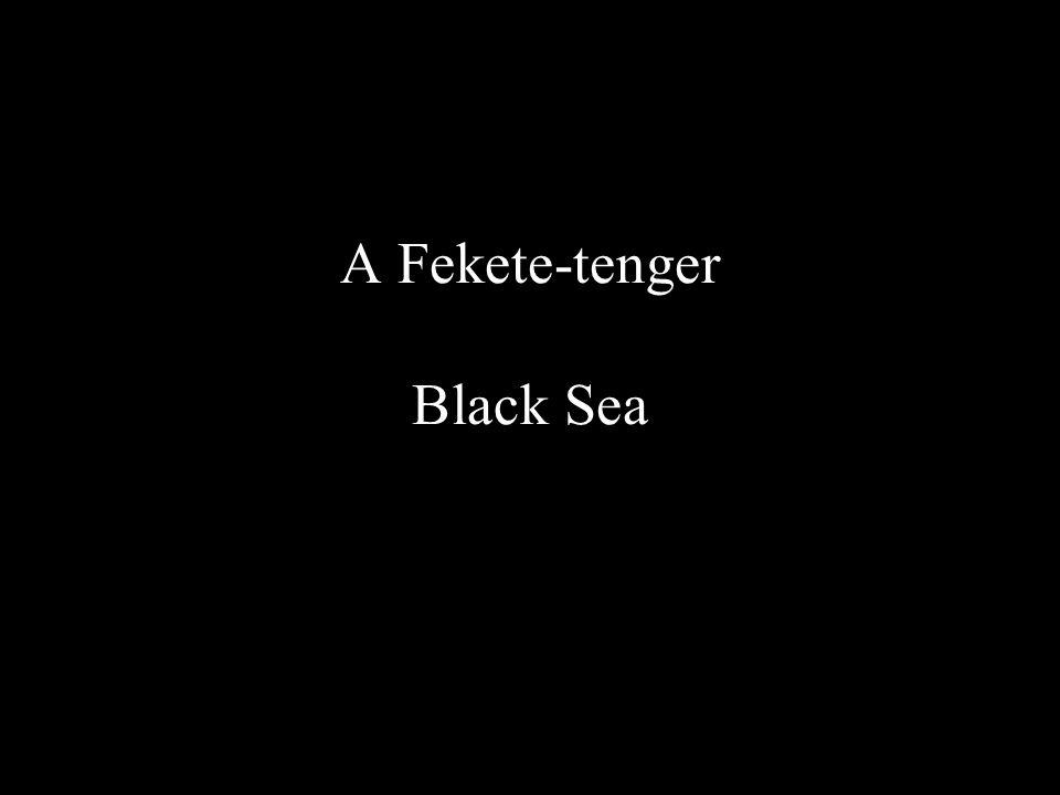 A Fekete-tenger Black Sea