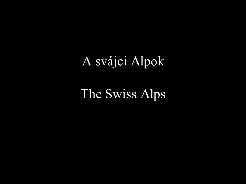 A svájci Alpok The Swiss Alps