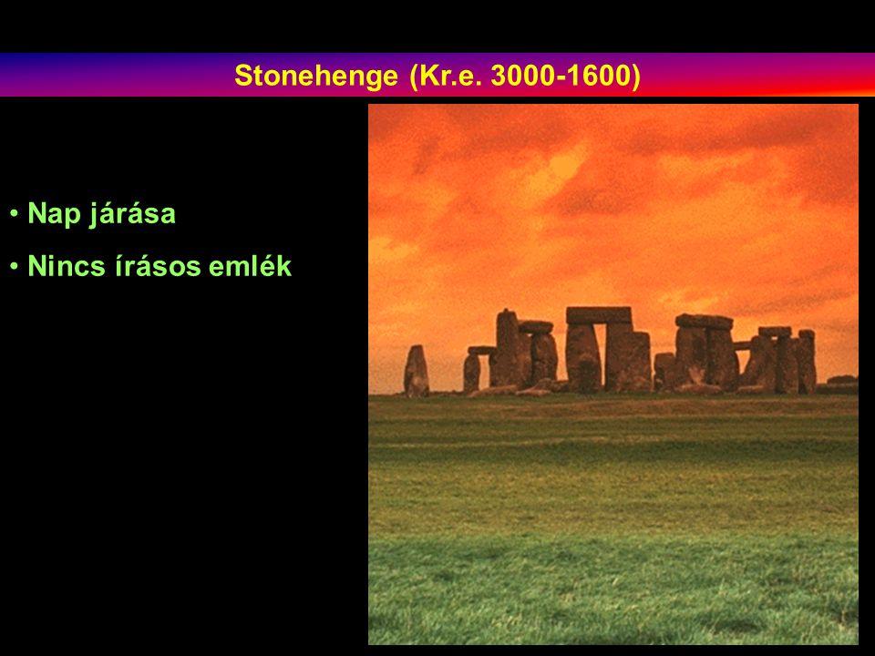 Stonehenge (Kr.e. 3000-1600) Nap járása Nincs írásos emlék