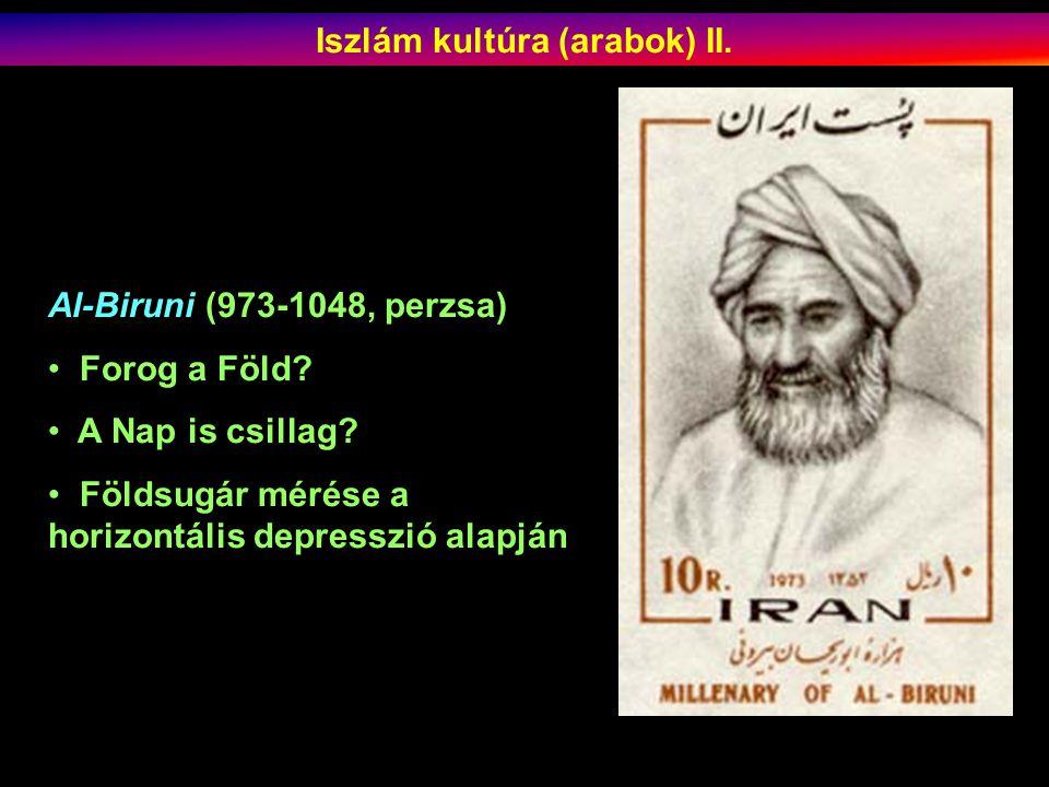 Al-Biruni (973-1048, perzsa) Forog a Föld.A Nap is csillag.