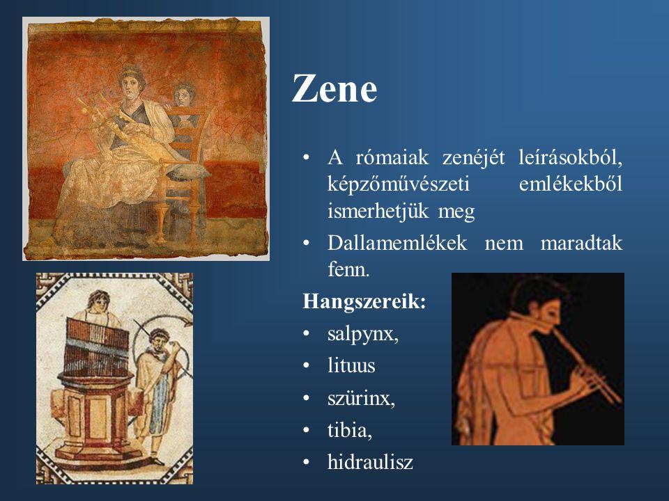 Zene A rómaiak zenéjét leírásokból, képzőművészeti emlékekből ismerhetjük meg Dallamemlékek nem maradtak fenn. Hangszereik: salpynx, lituus szürinx, t