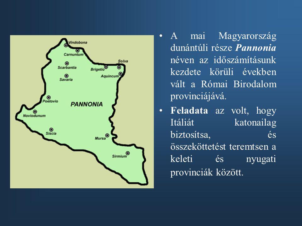A mai Magyarország dunántúli része Pannonia néven az időszámításunk kezdete körüli években vált a Római Birodalom provinciájává. Feladata az volt, hog