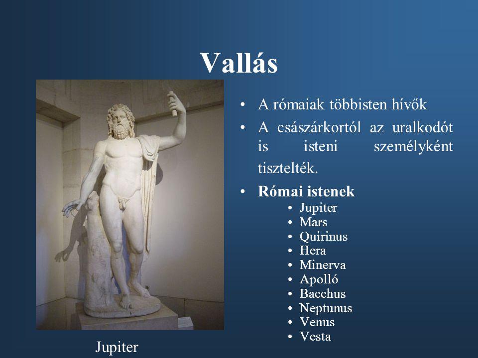 Vallás A rómaiak többisten hívők A császárkortól az uralkodót is isteni személyként tisztelték. Római istenek Jupiter Mars Quirinus Hera Minerva Apoll